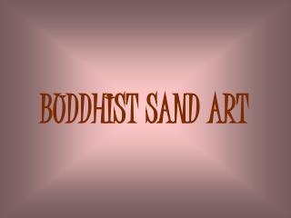 BUDDHIST SAND ART