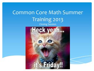 Common Core Math Summer Training 2013