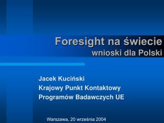 Jacek Kuciński Krajowy Punkt Kontaktowy Programów Badawczych UE