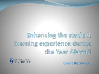 Enhancing  the  student learning experience during  the  Year Abroad