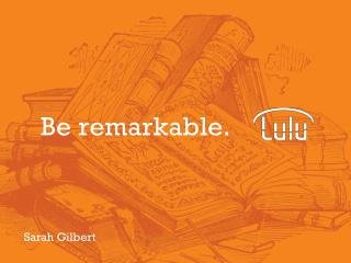 Be remarkable.