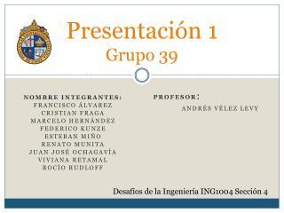 Presentación  1 Grupo  39