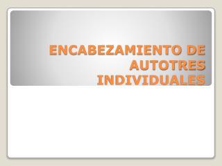 ENCABEZAMIENTO DE AUTOTRES INDIVIDUALES