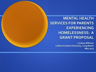 MENTAL HEALTH SERVICES FOR PARENTS EXPERIENCING HOMELESSNESS:  A GRANT PROPOSAL
