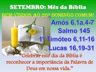 SETEMBRO: Mês da Bíblia BeM-VINDOS  Ao 26º DOMINGO COMUM!