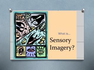 Sensory                   Imagery?