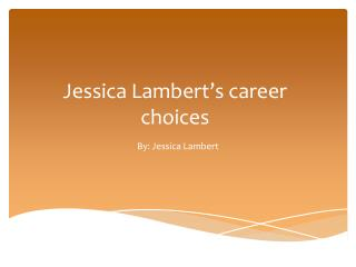 Jessica Lambert�s career choices