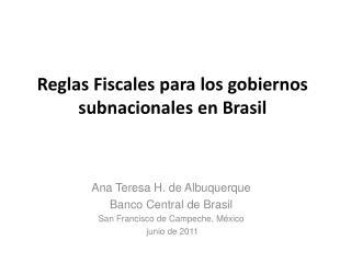 R eglas  F iscales  para los gobiernos  subnacionales en Brasil