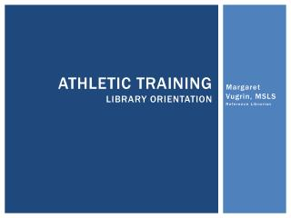 Athletic Training library orientation