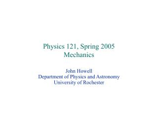 Physics 121, Spring 2005 Mechanics