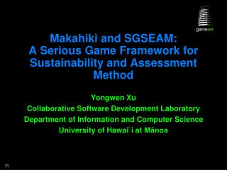Makahiki and SGSEAM:  A Serious Game Framework for Sustainability and Assessment Method