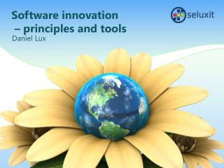 Software innovation  –  principles and tools