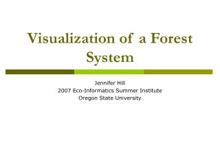 Visualization of a Forest System