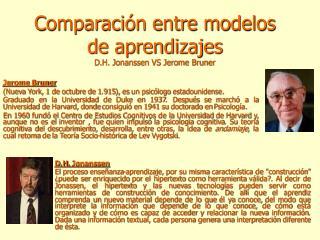 Comparaci�n entre modelos de aprendizajes D.H. Jonanssen VS Jerome Bruner