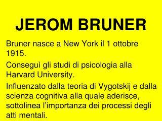 JEROM BRUNER