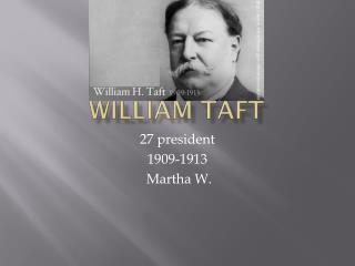 William Taft
