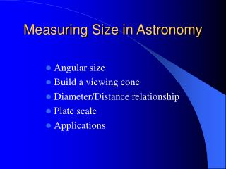 Measuring Size in Astronomy