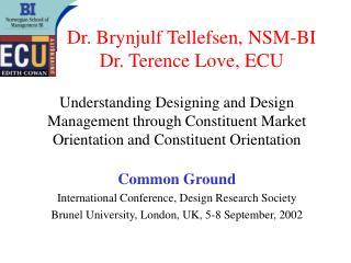 Dr. Brynjulf Tellefsen, NSM-BI Dr. Terence Love, ECU