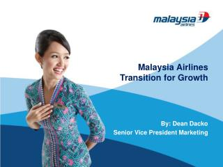 Malaysia Airlines  Transition for Growth