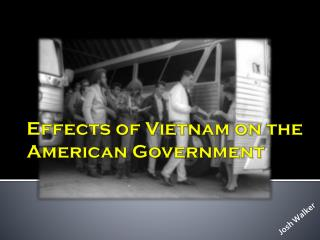 Effects of Vietnam on the American Government