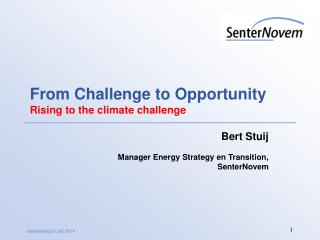 From Challenge to Opportunity Rising to the climate challenge