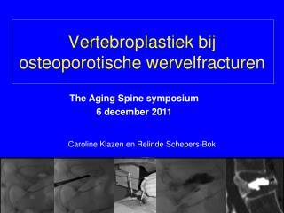 Vertebroplastiek bij  osteoporotische wervelfracturen