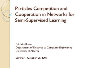 Particles Competition and Cooperation in Networks for Semi-Supervised Learning