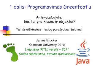 1  dalis: Programavimas Greenfoot�u