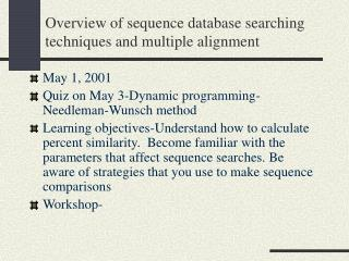Overview of sequence database searching techniques and multiple alignment