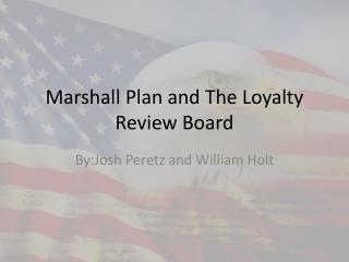 Marshall Plan and The Loyalty Review Board