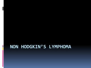 NON HODGKIN�S LYMPHOMA