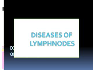 DISEASES  OF LYMPH NODES