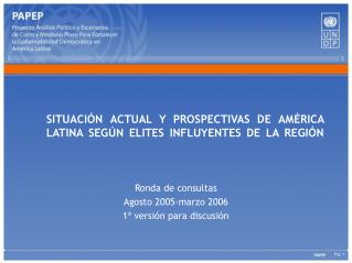 SITUACIÓN ACTUAL Y PROSPECTIVAS DE AMÉRICA LATINA SEGÚN ELITES INFLUYENTES DE LA REGIÓN
