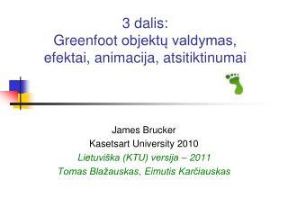 3 dalis :  Greenfoot  objektų valdymas, efektai, animacija ,  atsitiktinumai