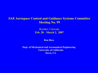 Ron Hess  Dept. of Mechanical and Aeronautical Engineering University of California Davis, CA