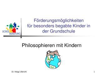 Förderungsmöglichkeiten für besonders begabte Kinder in der Grundschule