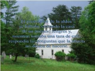 El predicador de la aldea  se hallaba visitando la casa de un anciano feligrés y,