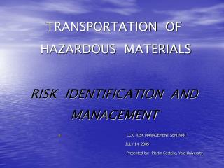 TRANSPORTATION  OF  HAZARDOUS  MATERIALS RISK  IDENTIFICATION  AND  MANAGEMENT