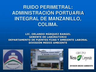 RUIDO PERIMETRAL: ADMINISTRACIÓN PORTUARIA INTEGRAL DE MANZANILLO, COLIMA.