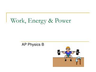 Work, Energy & Power
