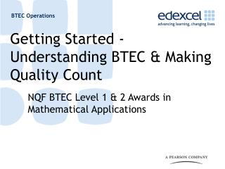 Getting Started - Understanding BTEC  Making Quality Count