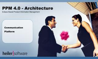 PPM 4.0 - Architecture Eclipse Based Product Information Management