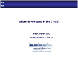 Where do we stand in the Crisis?