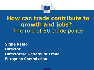 How can trade contribute to growth and jobs?   The role of EU trade policy