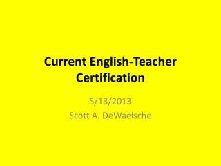 Current English-Teacher  Certification