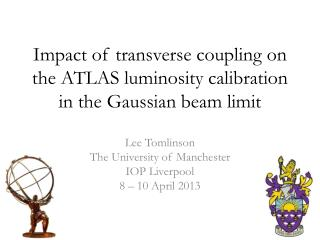 Impact of transverse coupling on the ATLAS luminosity  calibration in the Gaussian beam limit