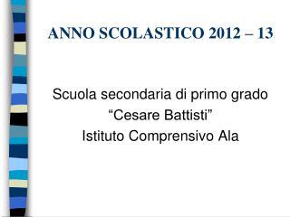 ANNO SCOLASTICO 2012 – 13