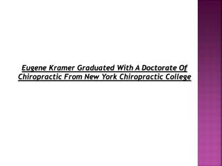 Eugene Kramer Graduated With A Doctorate Of Chiropractic Fro
