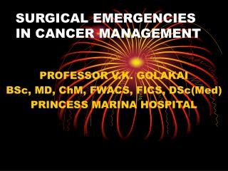 SURGICAL EMERGENCIES IN CANCER MANAGEMENT