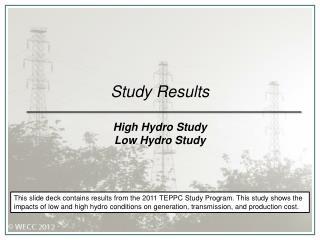 Study Results High Hydro Study Low Hydro Study